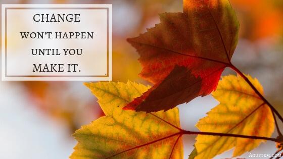 Si rien ne change, rien ne change. Si tu ne changes rien,…